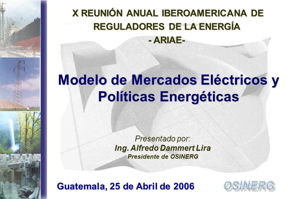 1 Presentado por: Ing. Alfredo Dammert Lira Presidente de OSINERG X REUNIÓN ANUAL IBEROAMERICANA DE X REUNIÓN ANUAL IBEROAMERICANA DE REGULADORES DE L