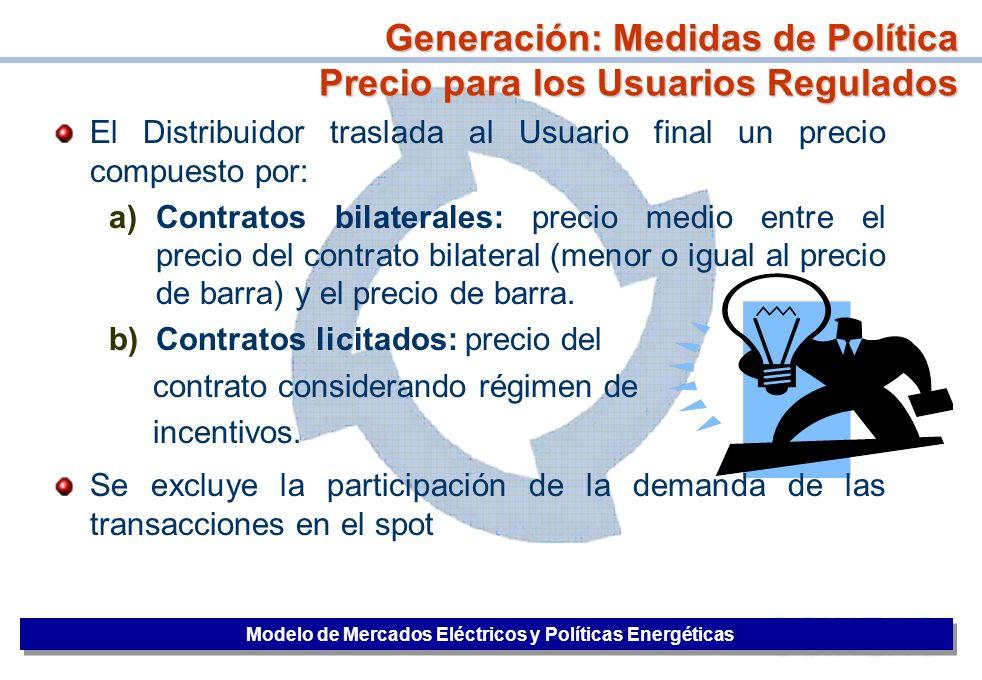 33 Generación: Medidas de Política Precio para los Usuarios Regulados El Distribuidor traslada al Usuario final un precio compuesto por: a)Contratos b