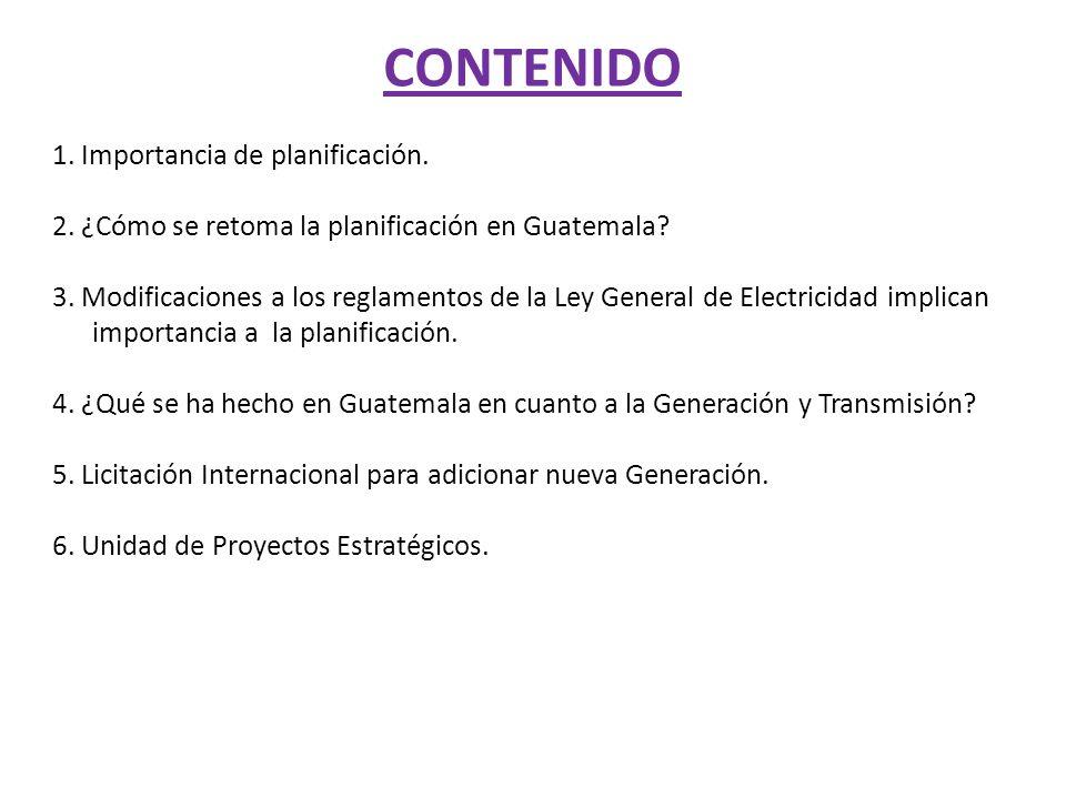 CONTENIDO 1. Importancia de planificación. 2. ¿Cómo se retoma la planificación en Guatemala? 3. Modificaciones a los reglamentos de la Ley General de