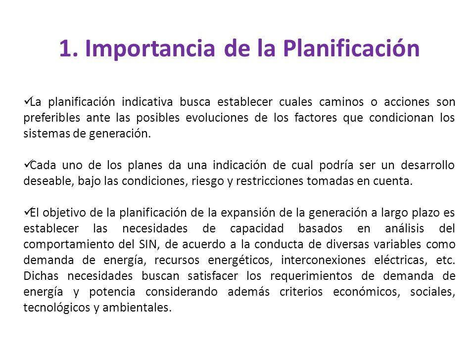 1. Importancia de la Planificación La planificación indicativa busca establecer cuales caminos o acciones son preferibles ante las posibles evolucione