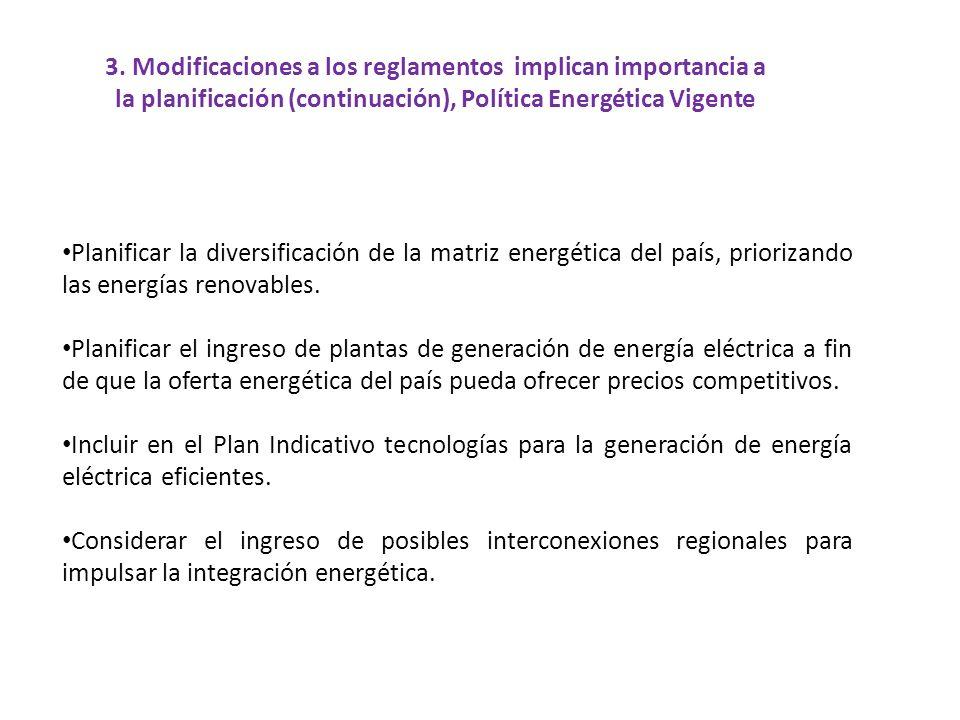 Planificar la diversificación de la matriz energética del país, priorizando las energías renovables. Planificar el ingreso de plantas de generación de