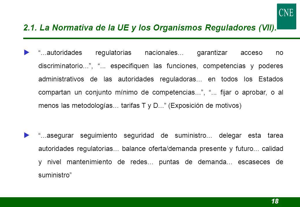 ...autoridades regulatorias nacionales... garantizar acceso no discriminatorio...,... especifiquen las funciones, competencias y poderes administrativ