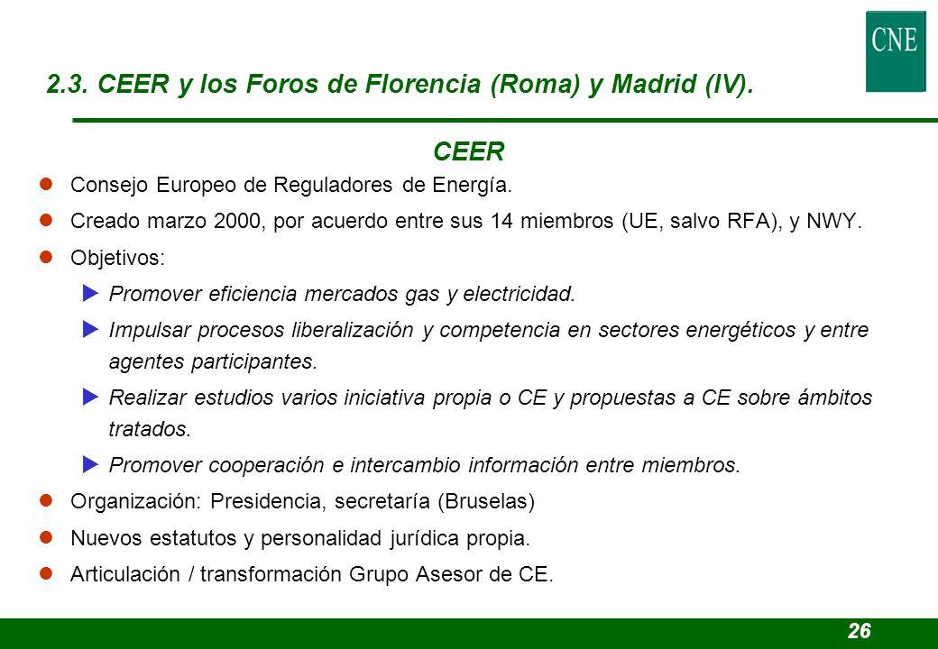 lConsejo Europeo de Reguladores de Energía. lCreado marzo 2000, por acuerdo entre sus 14 miembros (UE, salvo RFA), y NWY. lObjetivos: Promover eficien