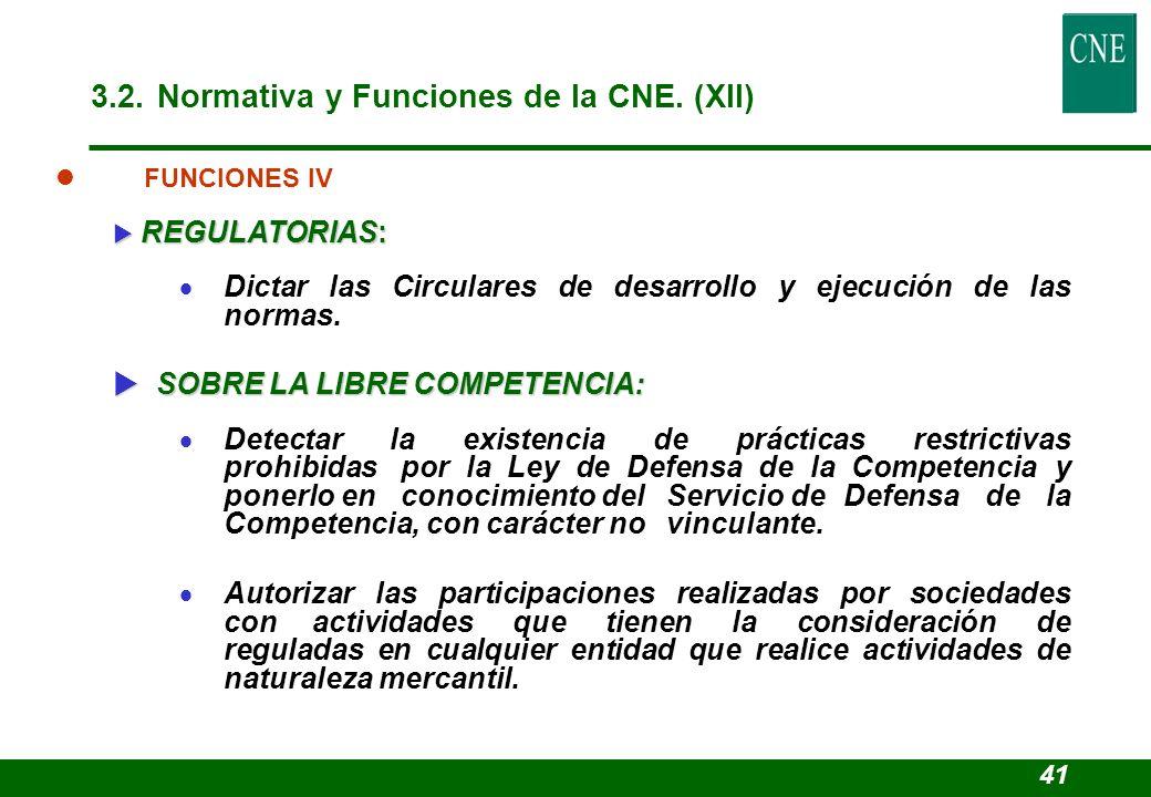 l FUNCIONES IV REGULATORIAS: REGULATORIAS: Dictar las Circulares de desarrollo y ejecución de las normas. SOBRE LA LIBRE COMPETENCIA: SOBRE LA LIBRE C