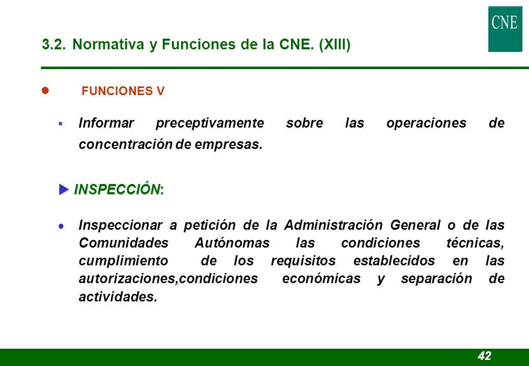 Informar preceptivamente sobre las operaciones de concentración de empresas. INSPECCIÓN: INSPECCIÓN: Inspeccionar a petición de la Administración Gene