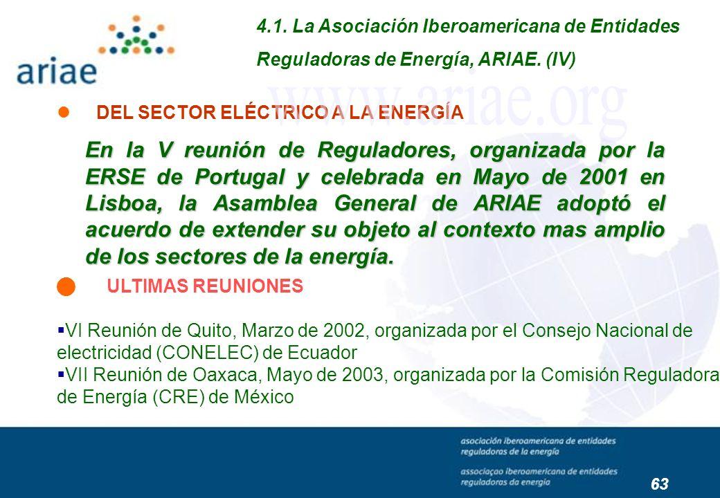 En la V reunión de Reguladores, organizada por la ERSE de Portugal y celebrada en Mayo de 2001 en Lisboa, la Asamblea General de ARIAE adoptó el acuer