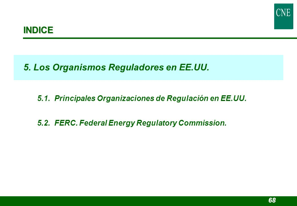 a) Nivel Federal Directas –Federal Energy Regulatory Commission.