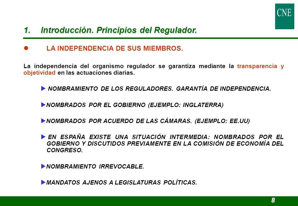 l LA INDEPENDENCIA DE SUS MIEMBROS. La independencia del organismo regulador se garantiza mediante la transparencia y objetividad en las actuaciones d