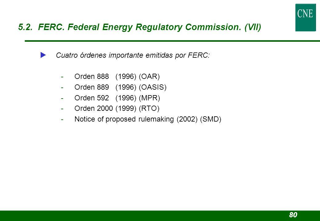 Cuatro órdenes importante emitidas por FERC: -Orden 888 (1996) (OAR) -Orden 889 (1996) (OASIS) -Orden 592 (1996) (MPR) -Orden 2000 (1999) (RTO) -Notic