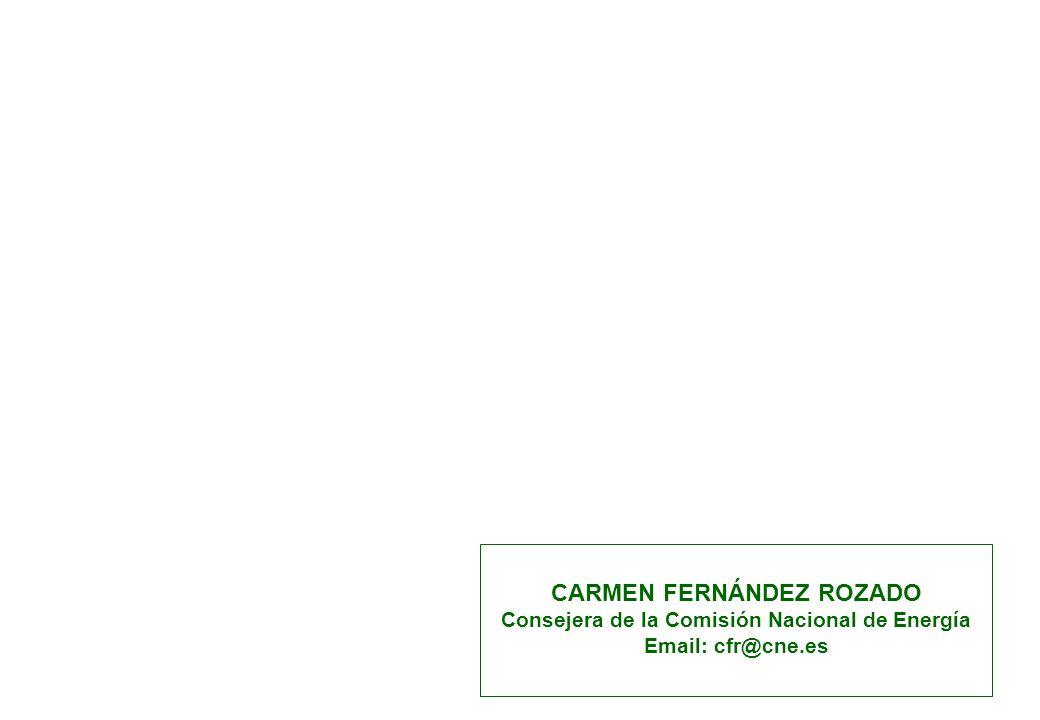 CARMEN FERNÁNDEZ ROZADO Consejera de la Comisión Nacional de Energía Email: cfr@cne.es