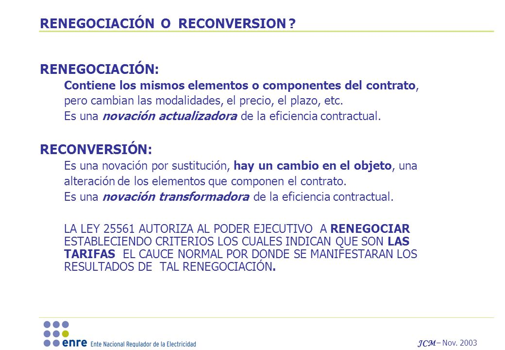 JCM – Nov. 2003 RENEGOCIACIÓN O RECONVERSION .