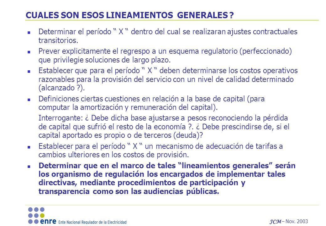 JCM – Nov. 2003 CUALES SON ESOS LINEAMIENTOS GENERALES .