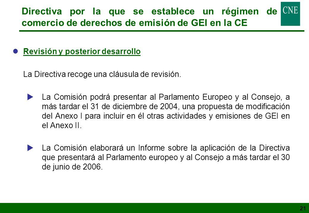 21 Directiva por la que se establece un régimen de comercio de derechos de emisión de GEI en la CE lRevisión y posterior desarrollo La Directiva recog