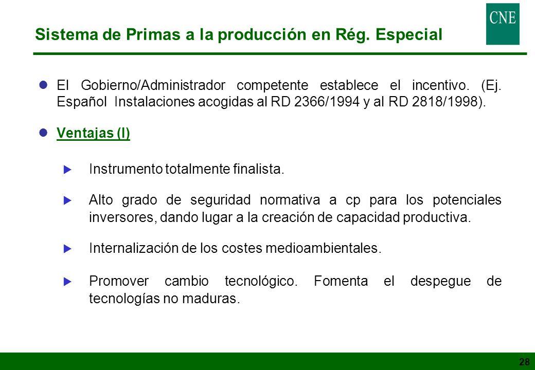 28 Sistema de Primas a la producción en Rég. Especial lEl Gobierno/Administrador competente establece el incentivo. (Ej. Español Instalaciones acogida