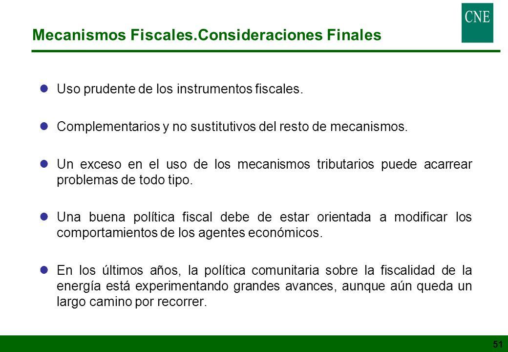 51 Mecanismos Fiscales.Consideraciones Finales lUso prudente de los instrumentos fiscales. lComplementarios y no sustitutivos del resto de mecanismos.