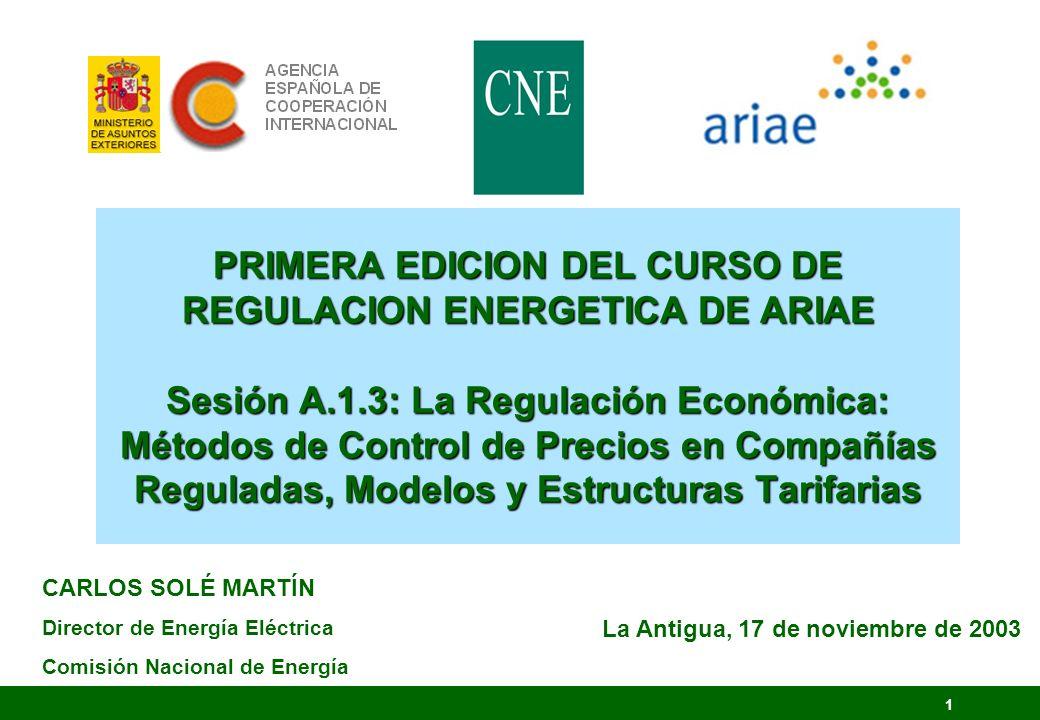 1 PRIMERA EDICION DEL CURSO DE REGULACION ENERGETICA DE ARIAE Sesión A.1.3: La Regulación Económica: Métodos de Control de Precios en Compañías Regula