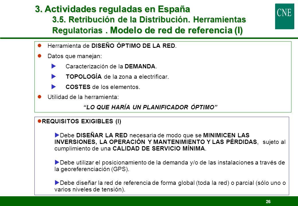 26 lHerramienta de DISEÑO ÓPTIMO DE LA RED. lDatos que manejan: Caracterización de la DEMANDA. TOPOLOGÍA de la zona a electrificar. COSTES de los elem