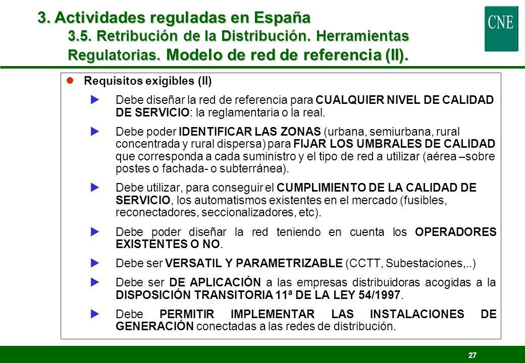 27 lRequisitos exigibles (II) Debe diseñar la red de referencia para CUALQUIER NIVEL DE CALIDAD DE SERVICIO: la reglamentaria o la real. Debe poder ID