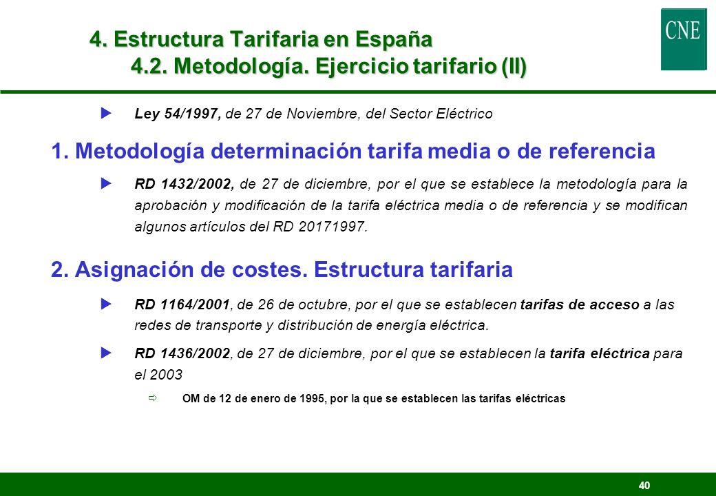 40 Ley 54/1997, de 27 de Noviembre, del Sector Eléctrico 1. Metodología determinación tarifa media o de referencia RD 1432/2002, de 27 de diciembre, p