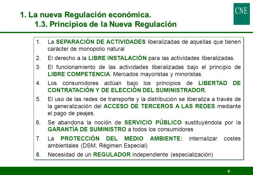 5 1.La SEPARACIÓN DE ACTIVIDADES liberalizadas de aquellas que tienen carácter de monopolio natural 2.El derecho a la LIBRE INSTALACIÓN para las activ