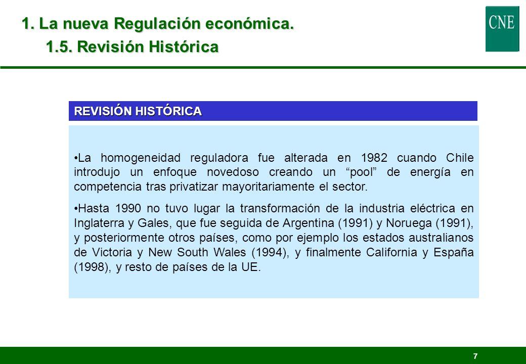 7 1. La nueva Regulación económica. 1.5. Revisión Histórica La homogeneidad reguladora fue alterada en 1982 cuando Chile introdujo un enfoque novedoso