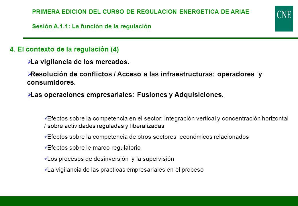 4. El contexto de la regulación (4) La vigilancia de los mercados. Resolución de conflictos / Acceso a las infraestructuras: operadores y consumidores