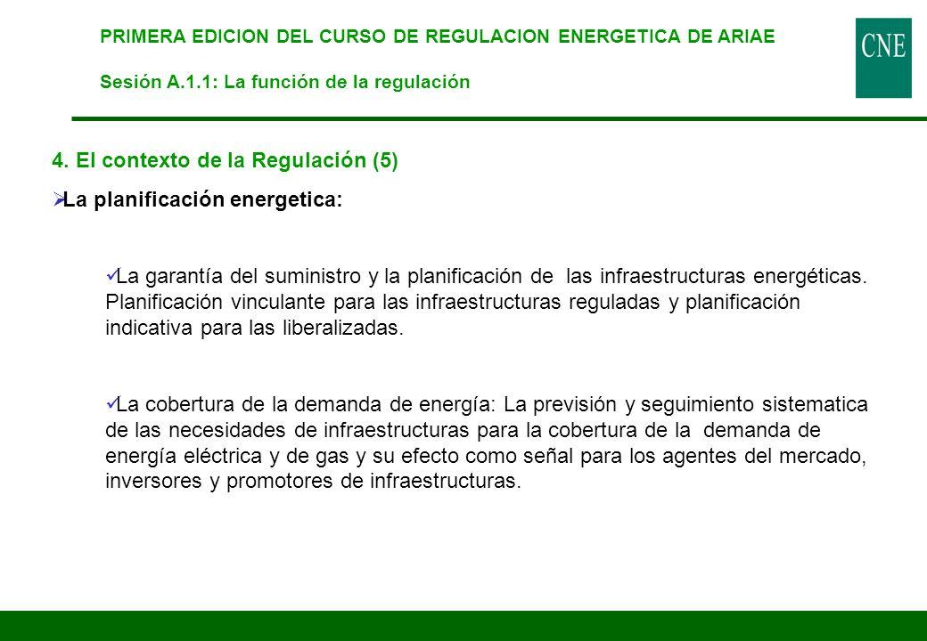 PRIMERA EDICION DEL CURSO DE REGULACION ENERGETICA DE ARIAE Sesión A.1.1: La función de la regulación 4. El contexto de la Regulación (5) La planifica