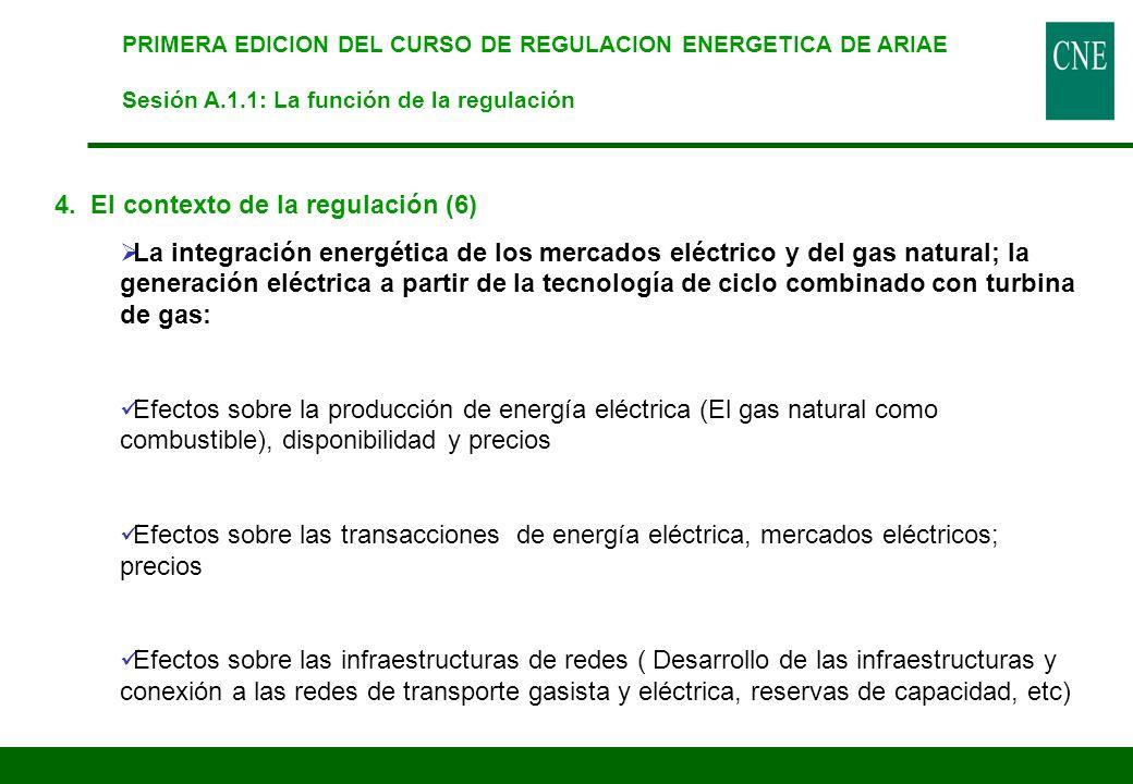 PRIMERA EDICION DEL CURSO DE REGULACION ENERGETICA DE ARIAE Sesión A.1.1: La función de la regulación 4. El contexto de la regulación (6) La integraci