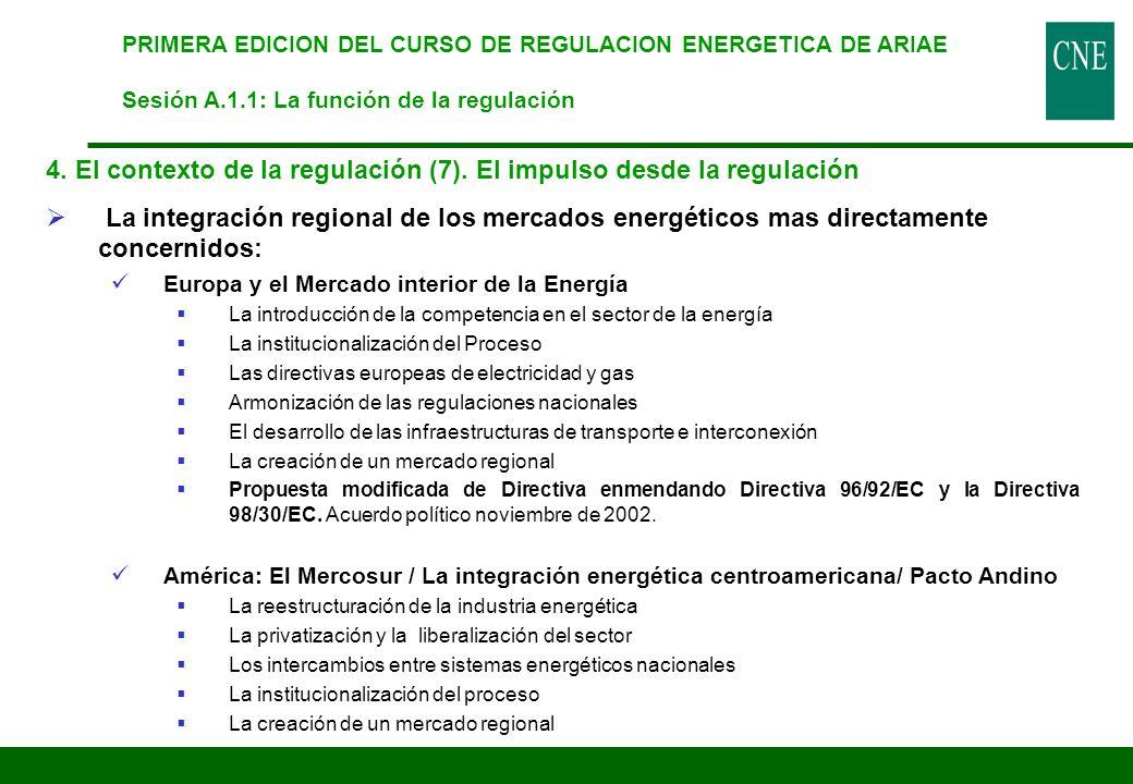 PRIMERA EDICION DEL CURSO DE REGULACION ENERGETICA DE ARIAE Sesión A.1.1: La función de la regulación 4. El contexto de la regulación (7). El impulso