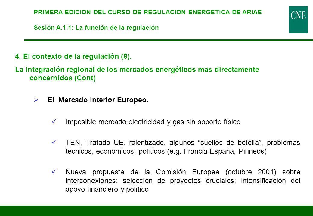 PRIMERA EDICION DEL CURSO DE REGULACION ENERGETICA DE ARIAE Sesión A.1.1: La función de la regulación 4. El contexto de la regulación (8). La integrac