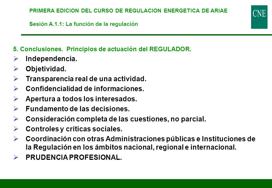 PRIMERA EDICION DEL CURSO DE REGULACION ENERGETICA DE ARIAE Sesión A.1.1: La función de la regulación 5. Conclusiones. Principios de actuación del REG