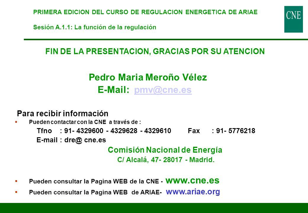 PRIMERA EDICION DEL CURSO DE REGULACION ENERGETICA DE ARIAE Sesión A.1.1: La función de la regulación FIN DE LA PRESENTACION, GRACIAS POR SU ATENCION