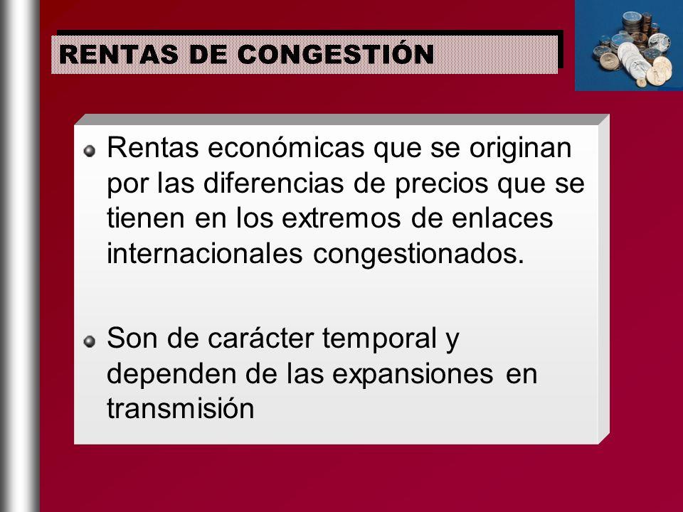 Rentas económicas que se originan por las diferencias de precios que se tienen en los extremos de enlaces internacionales congestionados. Son de carác