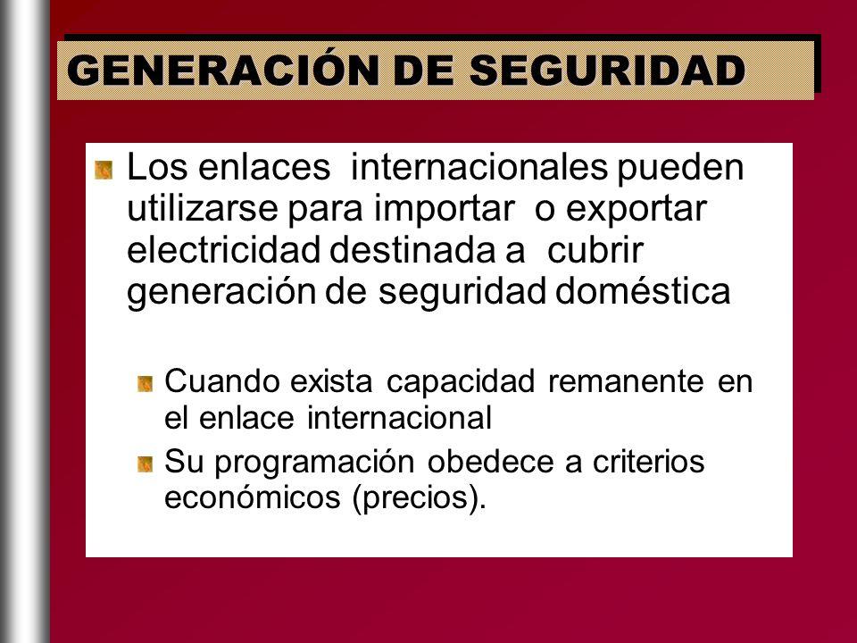 Los enlaces internacionales pueden utilizarse para importar o exportar electricidad destinada a cubrir generación de seguridad doméstica Cuando exista