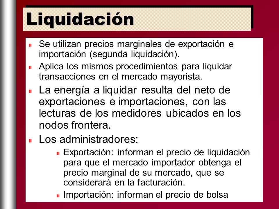 Se utilizan precios marginales de exportación e importación (segunda liquidación). Aplica los mismos procedimientos para liquidar transacciones en el