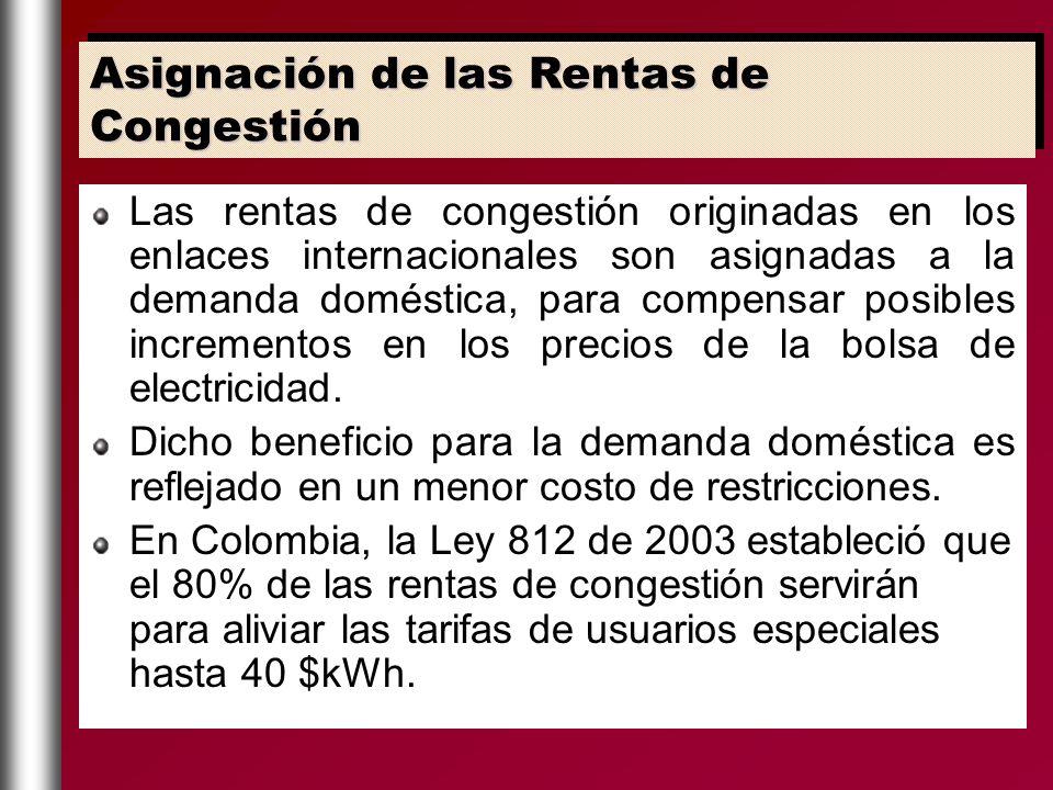 Las rentas de congestión originadas en los enlaces internacionales son asignadas a la demanda doméstica, para compensar posibles incrementos en los pr