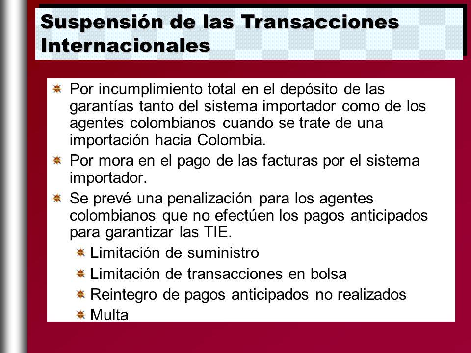 Por incumplimiento total en el depósito de las garantías tanto del sistema importador como de los agentes colombianos cuando se trate de una importaci