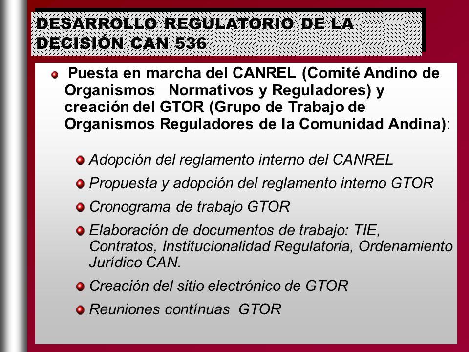Puesta en marcha del CANREL (Comité Andino de Organismos Normativos y Reguladores) y creación del GTOR (Grupo de Trabajo de Organismos Reguladores de
