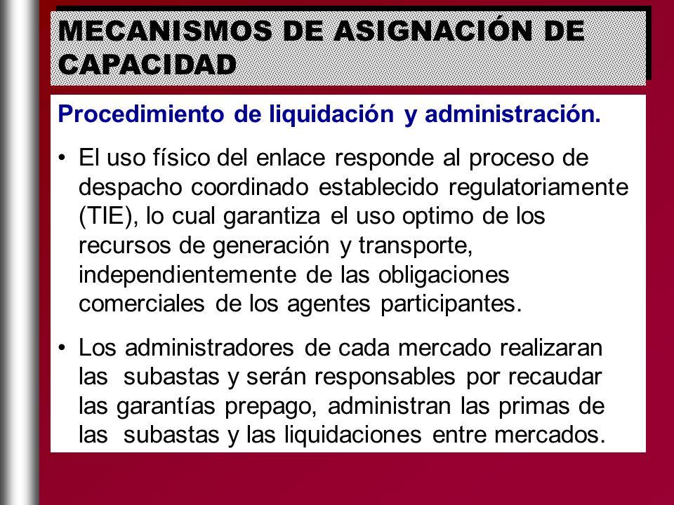 Procedimiento de liquidación y administración. El uso físico del enlace responde al proceso de despacho coordinado establecido regulatoriamente (TIE),