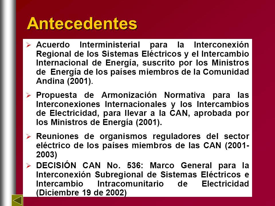 Actividades realizadas desde la adopción de la Decisión CAN 536 a la fecha: Armonización regulatoria Colombia – Ecuador Regulación Colombia : Resolución CREG 004 de 2003 – Marco General TIE Resolución CREG 001 de 2003 – Limitación de suministro Resolución CREG 006 de 2003 - Ajustes comerciales Resolución CREG 007 de 2003 – Ajuste garantías Complemento a la Resolución CREG 004 DE 2003 Regulación Ecuador : Reglamento para TIE 19 de diciembre de 2002 Regulación CONELEC 010/02– Desarrollo de TIE (Versión 1) Regulación CONELEC 001/03 – Desarrollo TIE (Versión 2) Regulación CONELEC 002/03 – Desarrollo TIE (Versión 3) Complemento a la Regulación CONELEC 002/03 DESARROLLO REGULATORIO DE LA DECISIÓN CAN 536