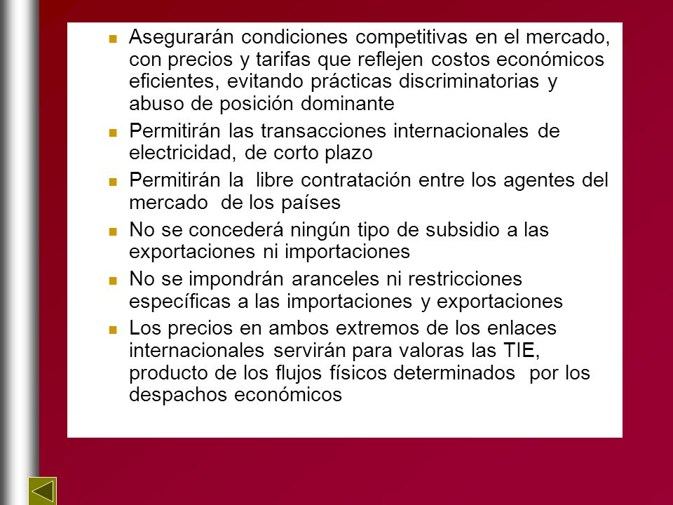 Asegurarán condiciones competitivas en el mercado, con precios y tarifas que reflejen costos económicos eficientes, evitando prácticas discriminatoria