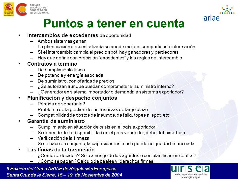 II Edición del Curso ARIAE de Regulación Energética. Santa Cruz de la Sierra, 15 – 19 de Noviembre de 2004 Puntos a tener en cuenta Intercambios de ex