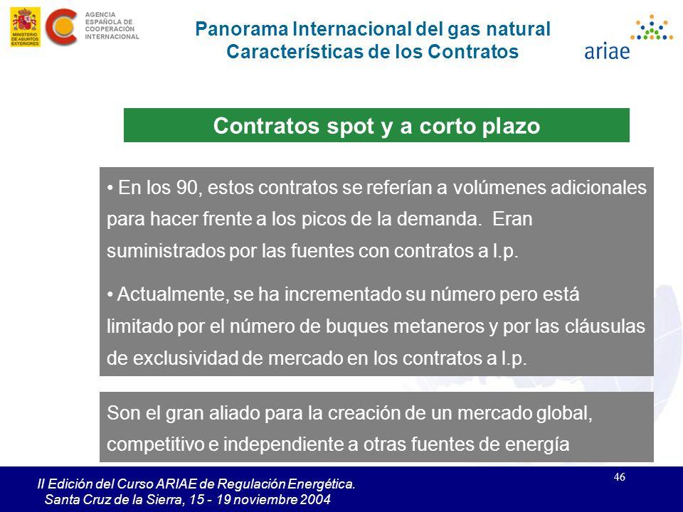 46 II Edición del Curso ARIAE de Regulación Energética. Santa Cruz de la Sierra, 15 - 19 noviembre 2004 Panorama Internacional del gas natural Caracte