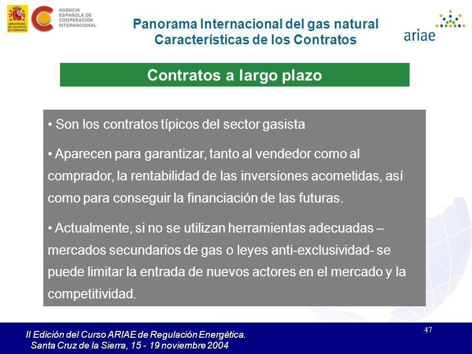 47 II Edición del Curso ARIAE de Regulación Energética. Santa Cruz de la Sierra, 15 - 19 noviembre 2004 Contratos a largo plazo Son los contratos típi