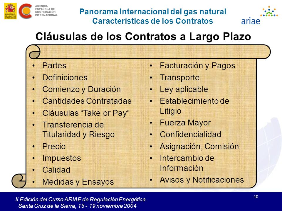 48 II Edición del Curso ARIAE de Regulación Energética. Santa Cruz de la Sierra, 15 - 19 noviembre 2004 Panorama Internacional del gas natural Caracte