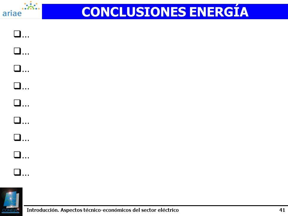 Introducción. Aspectos técnico-económicos del sector eléctrico41 CONCLUSIONES ENERGÍA …