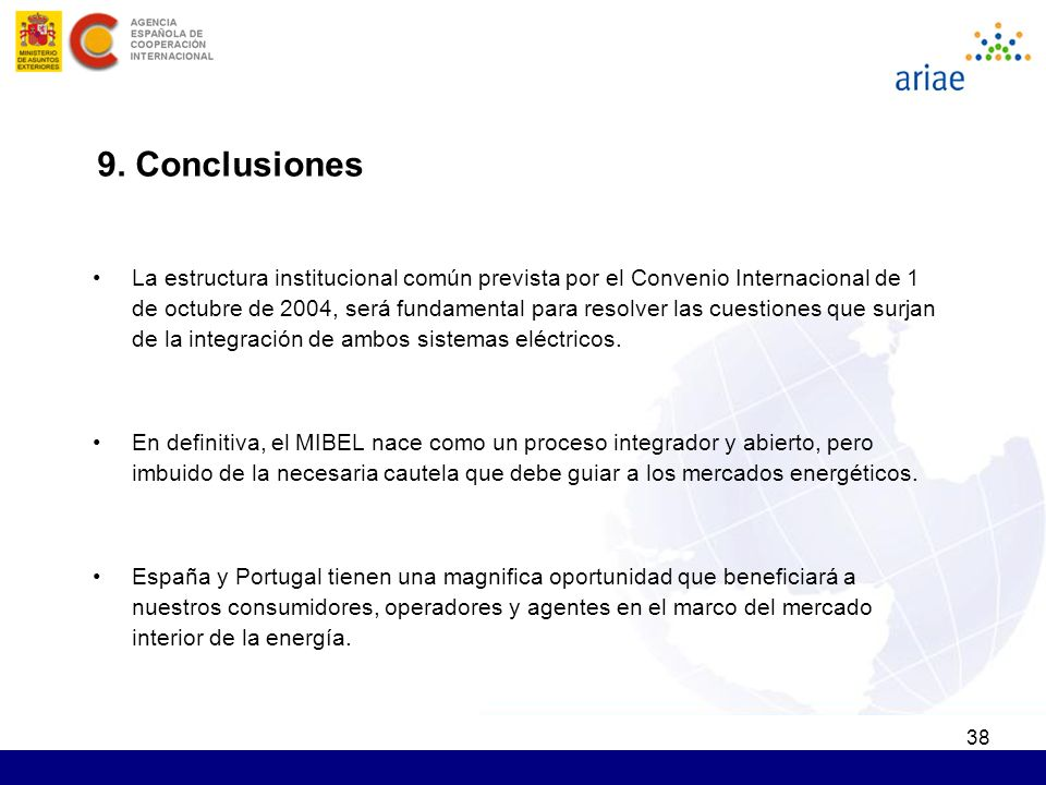 38 La estructura institucional común prevista por el Convenio Internacional de 1 de octubre de 2004, será fundamental para resolver las cuestiones que