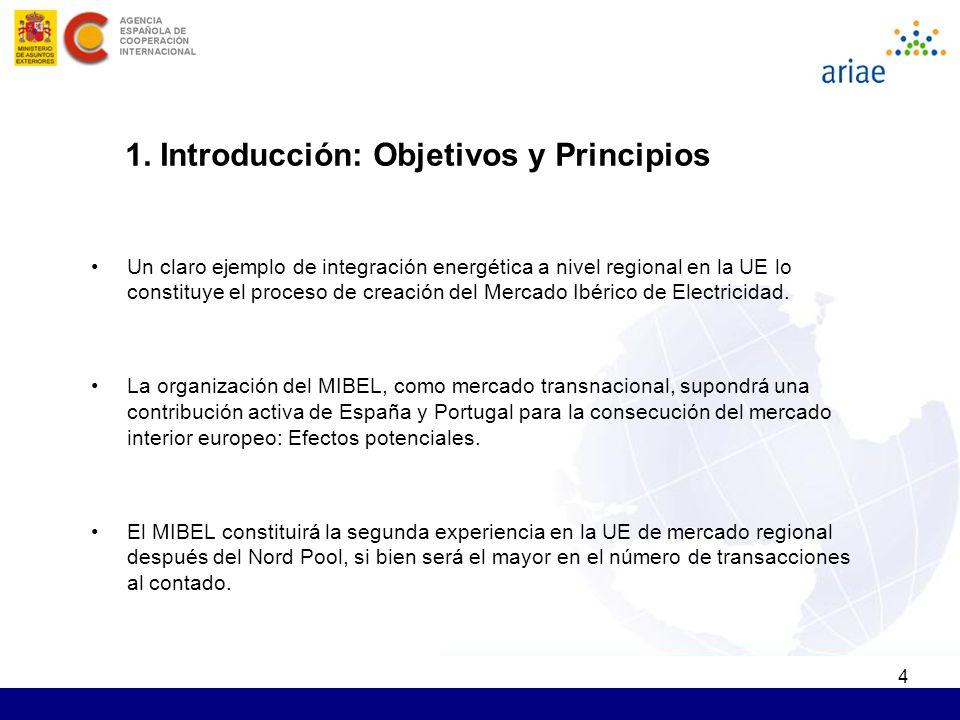 4 1. Introducción: Objetivos y Principios Un claro ejemplo de integración energética a nivel regional en la UE lo constituye el proceso de creación de