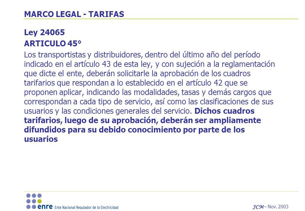 JCM – Nov. 2003 Ley 24065 ARTICULO 45° Los transportistas y distribuidores, dentro del último año del período indicado en el artículo 43 de esta ley,