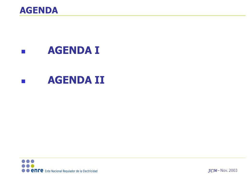 JCM – Nov. 2003 AGENDA AGENDA I AGENDA II